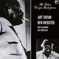 Art Tatum - Ben Webster / The Tatum Group Masterpieces