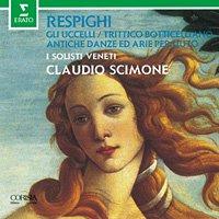レスピーギ:ボッティチェリの3枚の絵、他 シモーネ指揮 イ・ソリスティ・ヴェネティ