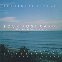 吉村弘 / Four Post Cards