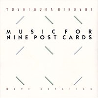 吉村弘 / Music For Nine Post Cards