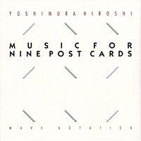 吉村弘 / Music For Nine Post Cards