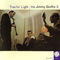 The Jimmy Giuffre 3 / Trav'lin' Light