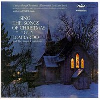 Guy Lombardo and The Royal Canadians / Sing The Songs of Christmas