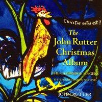 The John Rutter Christmas Album ラター指揮 ケンブリッジ・シンガーズ