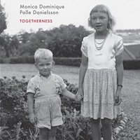 Monica Dominique & Palle Danielsson / Togetherness