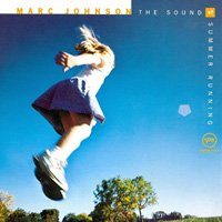 Marc Johnson / The Sound Of Summer Running