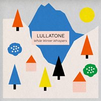 Lullatone / While Winter Whispers [CD-R]
