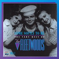 The Fleetwoods / Come Softly To Me - The Very Best Of The Fleetwoods