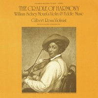 The Cradle of Harmony: William Sidney Mount's Violin & Fiddle Music [CD-R]