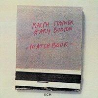 Ralph Towner & Gary Burton / Matchbook