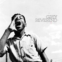Grey Reverend / Of The Days