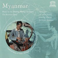 MYANMAR - Music by the Hsaing Waing Orchestra & The Burmese Harp [2CD-R]