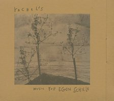 Rachel's / Music for Egon Schiele
