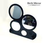『 Birth Mirror 』 卓上ミラー