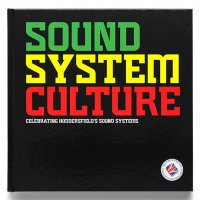 【 OneLoveBooksUK 】 SOUND SYSTEM CULTURE celebrating huddersfield's sound system