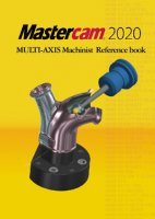 Mastercam 5軸マニュアル・参考書(〜2020に対応) 【オリジナルリファレンスブック】