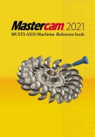 Mastercam 5軸マニュアル・参考書(〜2021に対応) 【オリジナルリファレンスブック】