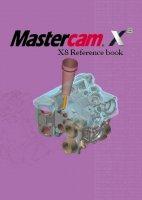 Mastercamマニュアル・参考書 X8用【オリジナルリファレンスブック】