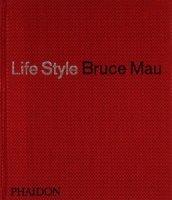 Bruce Mau: Life Style ブルース・マウ