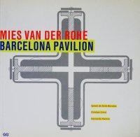 Mies Van Der Rohe: Barcelona Pavilion ミース・ファン・デル・ローエ