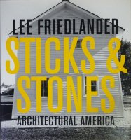 Lee Friedlander: Sticks And Stones: Architectural America リー・フリードランダー