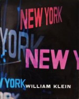 William Klein: Life Is Good & Good For You In New York ウィリアム・クライン