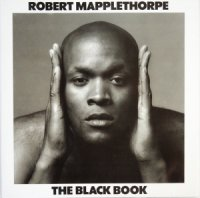 Robert Mapplethorpe: The Black Book ロバート・メイプルソープ