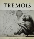 Pierre-Yves Tremois: Gravures Monotypes ピエール=イヴ・トレモワ