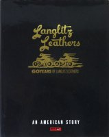 An American story: 60 years of Langlitz Leathers ラングリッツ・レザーズ