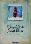 Polaroids de jeunes filles The Glamour Work ジャン・フィリップ・デローム