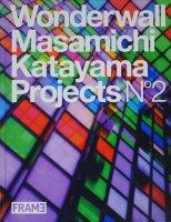 WONDERWALL MASAMICHI KATAYAMA PROJECTS NO.2 片山正通作品集