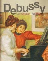 ドビュッシー 音楽と美術 印象派と象徴派のあいだで