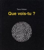 Tana Hoban: Que vois-tu ? タナ・ホーバン