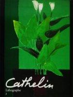 Cathelin Lithographe 2 1983-1989 カトラン・リトグラフ2