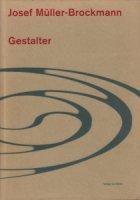 Josef Muller-Brockmann: Gestalter ヨゼフ・ミューラー=ブロックマン