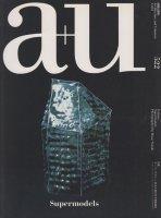 a+u 2014年3月号 スーパーモデル ;鈴木久雄が写す建築模型