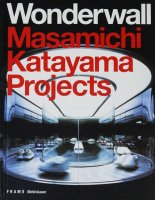 <img class='new_mark_img1' src='https://img.shop-pro.jp/img/new/icons50.gif' style='border:none;display:inline;margin:0px;padding:0px;width:auto;' />Wonderwall: Masamichi Katayama Projects 片山正通作品集