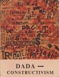 Dada - Constructivism: The Janus Face of the Twenties ダダ、構成主義