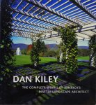 Dan Kiley: The Complete Works of America's Master Landscape Architect ダン・カイリー