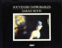 Sarah Moon: Souvenirs Improbables サラ・ムーン