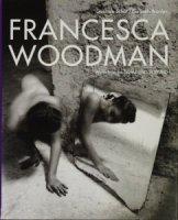 Francesca Woodman: Works from the Sammlung Verbund フランチェスカ・ウッドマン