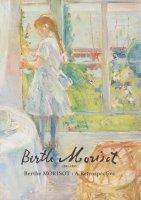 ベルト・モリゾ展 Berthe Morisot : a retrospective
