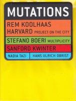 Mutations レム・コールハース