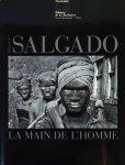 Sebastiao Salgado: La main de l'homme セバスチャン・サルガド