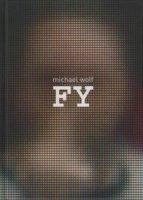 Michael Wolf: Fy マイケル・ウルフ