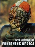 Riefenstahl Leni: Vanishing Africa レニ・リーフェンシュタール