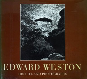 edward weston his life and photographs エドワード ウェストン