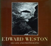 Edward Weston: His Life and Photographs エドワード・ウェストン