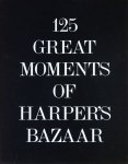 125 Great Moments of Harper's Bazaar ハーパース・バザー