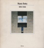 Mario Botta: UNA Casa マリオ・ボッタ